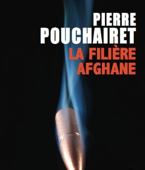 La filière afghane par Pierre Pouchairet